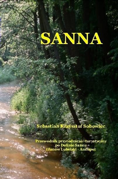 Sanna - przewodnik przyrodniczo-turystyczny po dolinie rzeki