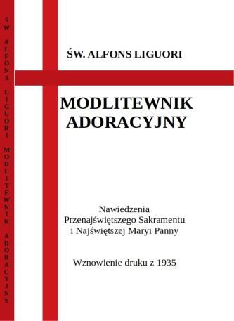 ALFONS LIGUORI Modlitewnik adoracyjny oraz do mszy odprawianych w jezyku łacińskim.